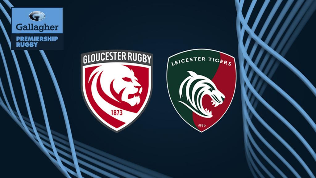 Live Gloucester v Leicester Tigers