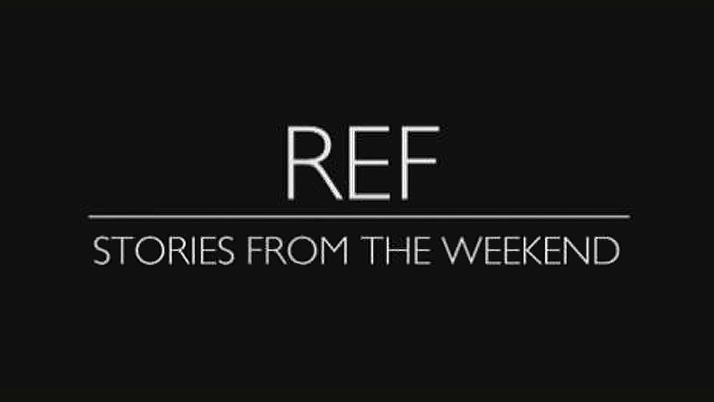 Ref: Stories From the Weekend